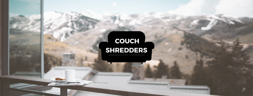 Couch Shredders